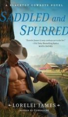 Saddled and Spurred – Lorelei James (5 Stars)