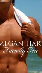 Friendly Fire by Megan Hart (4 Stars)