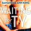 Nix Review – Waiting for Ty by Samantha Ann King (3 Stars)