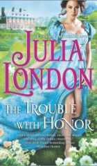 A Nix Historical Review : The Trouble With Honor by Julia London (2.5 Stars)