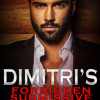 Release Day Spotlight : Dimitri's Forbidden Submissive  (Submissive's Wish #2)