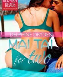 A Nix Review – Mai Tai for Two by Delphine Dryden (2.5 Stars)