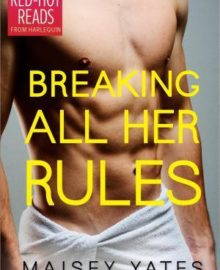 A Nix Review – Breaking All Her Rules by Maisey Yates (3.5 Stars)