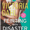 Review Post : Flirting With Disaster by Victoria Dahl (4.5 Stars)