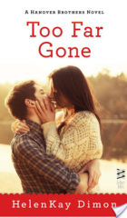 (Kind of) Review Post : Too Far Gone by HelenKay Dimon