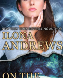 Review Post : A massive 5 stars for the dark and sexy On the Edge by Ilona Andrews