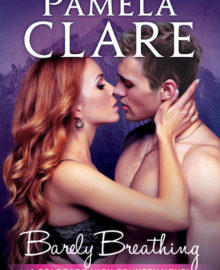 A solid series start in Pamela Clare's Contemporary Barely Breathing (4 Stars)