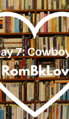 #RombkLove Day 7 : Cowboy Romance (and why I love it)