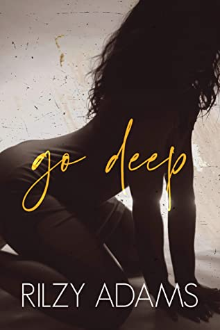 Go Deep by Rilzy Adams